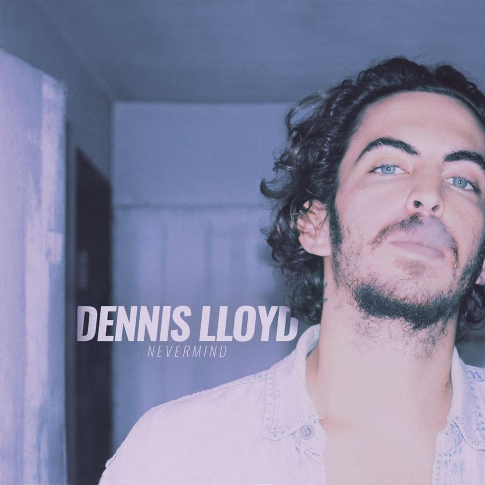 Dennis Lloyd Nevermind Cover Artwork